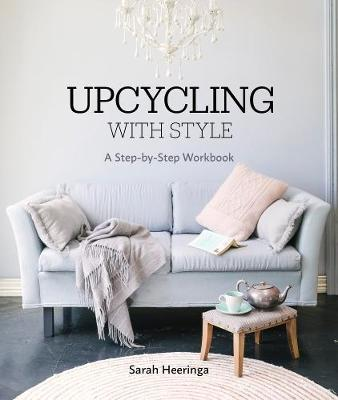 Upcycling With Style by Sarah Heeringa