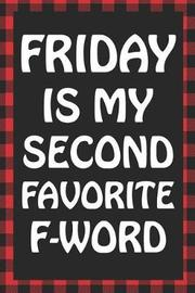 Friday Is My Second Favorite F-Word by Brawny Books