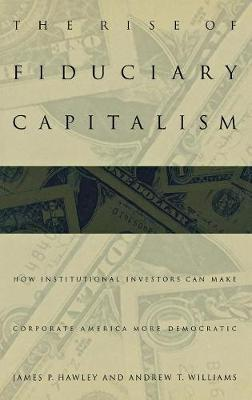 The Rise of Fiduciary Capitalism by James P. Hawley