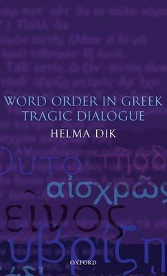 Word Order in Greek Tragic Dialogue by Helma Dik
