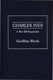 Charles Ives by Geoffrey Holden Block