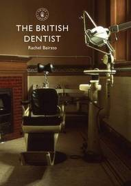The British Dentist by Rachel Bairsto