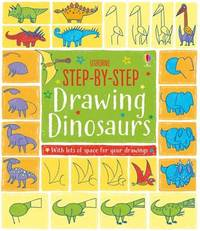 Step-by-Step Drawing Book Dinosaurs by Fiona Watt
