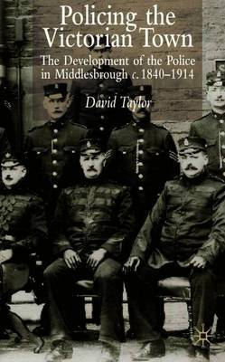 Policing the Victorian Town by D. Taylor image