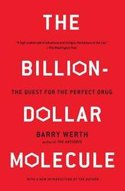 The Billion Dollar Molecule: One Company's Quest for the Perfect Drug by Barry Werth image