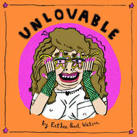 Unlovable Volume 2 by Esther Pearl Watson image