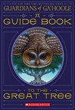 A Guide Book to the Great Tree (Guardians of the Ga'Hoole companion) by Kathryn Lasky