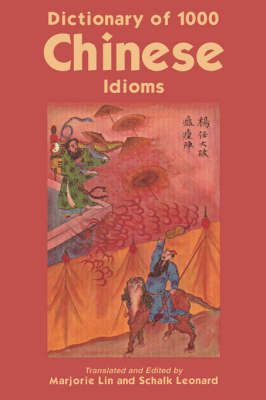 Dictionary of 1, 000 Chinese Idioms by Leonard Schalk image