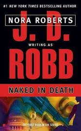 Naked in Death (In Death #1) (US Ed.) by J.D Robb