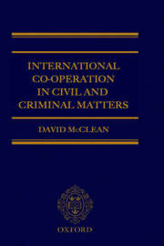 International Co-operation in Civil and Criminal Matters by David McClean