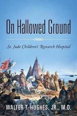 On Hallowed Ground by Walter T Hughes, Jr., MD image