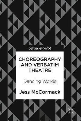 Choreography and Verbatim Theatre by Jess McCormack image