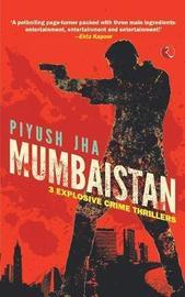 Mumbaistan by Jha Piyush