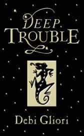 Deep Trouble by Debi Gliori image