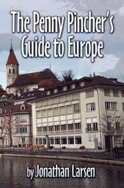 The Penny Pincher's Guide to Europe by Jonathan Larsen image