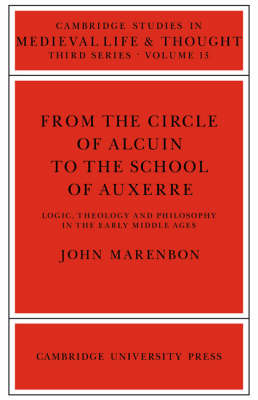 From the Circle of Alcuin to the School of Auxerre by John Marenbon image