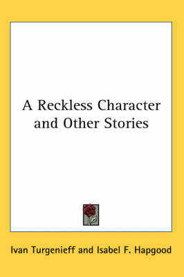 A Reckless Character and Other Stories by Ivan Turgenieff image