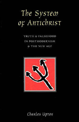 The System of Antichrist by Charles Upton