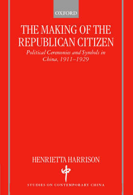 The Making of the Republican Citizen by Henrietta Harrison