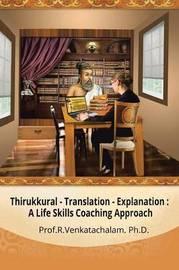 Thirukkural - Translation -Explanation by Prof R Venkatachalam Phd