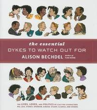 The Essential Dykes to Watch Out for by Alison Bechdel