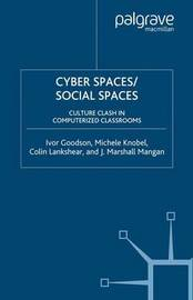Cyber Spaces/Social Spaces by Ivor F. Goodson image
