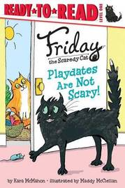 Playdates Are Not Scary! by Kara McMahon