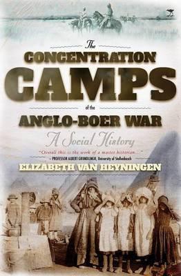 The concentration camps of the Anglo-Boer War by Elizabeth van Heyningen