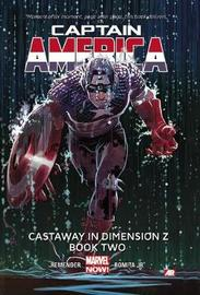 Captain America Volume 2: Castaway In Dimension Z Book 2 (marvel Now) by Rick Remender