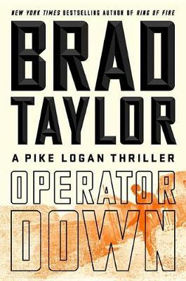 Operator Down : A Pike Logan Thriller by Brad Taylor image