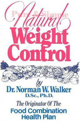 Pure and Simple Natural Weight Control by Norman W. Walker image