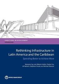 Rethinking infrastructure in Latin America and the Caribbean by World Bank