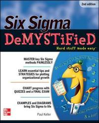 Six Sigma Demystified, Second Edition by Paul A Keller