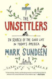 The Unsettlers by Mark Sundeen image