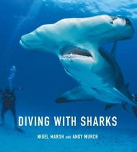 Diving with Sharks by Nigel Marsh