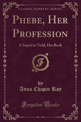 Phebe, Her Profession by Anna Chapin Ray image