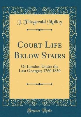 Court Life Below Stairs by J Fitzgerald Molloy image