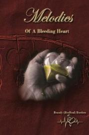 Melodies of a Bleeding Heart by Brandy (Beereal) Borders image