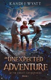 An Unexpected Adventure by Kandi J Wyatt