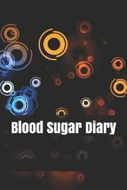Blood Sugar Diary by Holly J
