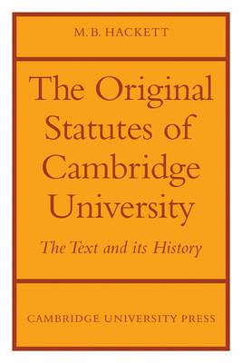 The Orignal Statutes of Cambridge University by M.B. Hackett image