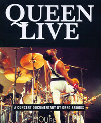 """Queen"" Live!: A Concert Documentary by Greg Brooks"