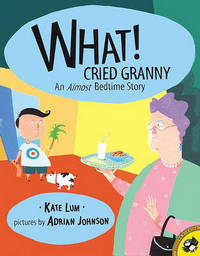 What! Cried Granny by Kate Lum