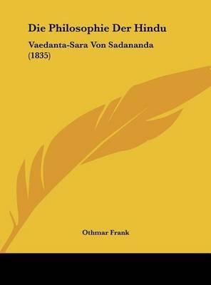 Die Philosophie Der Hindu: Vaedanta-Sara Von Sadananda (1835) by Othmar Frank image
