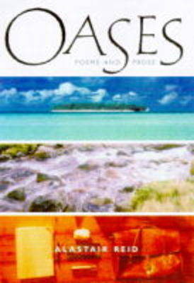 Oases: Prose and Poetry by Alastair Reid