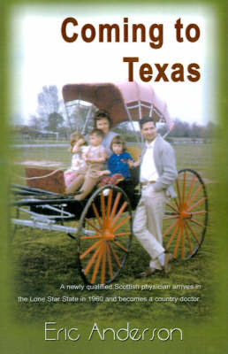 Coming to Texas by Eric G. Anderson