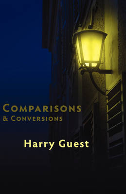 Comparisons and Conversions by Harry Guest