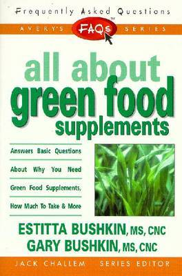 All About Green Food Supplements by Estitta Bushkin