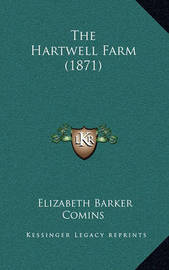 The Hartwell Farm (1871) by Elizabeth Barker Comins