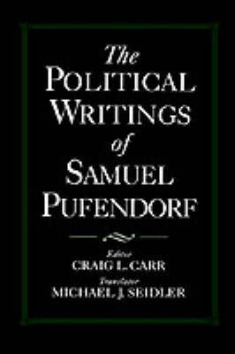 The Political Writings of Samuel Pufendorf by Samuel Pufendorf